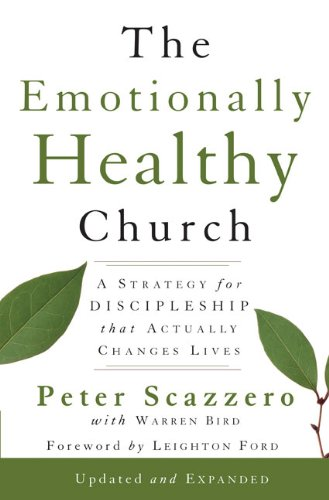 Emotionally Healthy Church A Strategy for Discipleship That Actually Changes Lives  2009 (Enlarged) edition cover