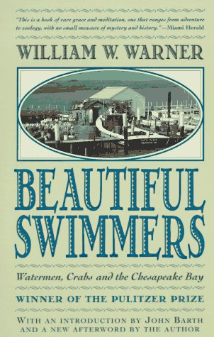 Beautiful Swimmers Watermen, Crabs and the Chesapeake Bay Reprint 9780316923354 Front Cover