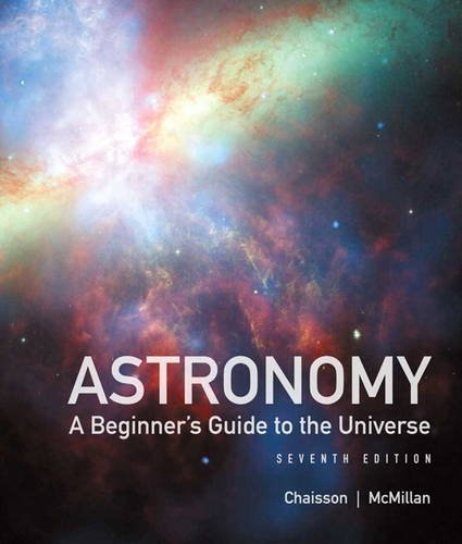 Astronomy A Beginner's Guide to the Universe 7th 2013 9780321815354 Front Cover