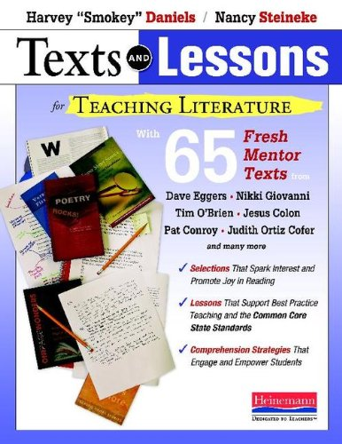 Texts and Lessons for Teaching Literature With 65 Fresh Mentor Texts from Dave Eggers, Nikki Giovanni, Pat Conroy, Jesus Colon, Tim o'Brien, Judith Ortiz Cofer, and Many More  2013 edition cover