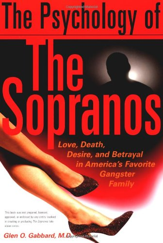 Psychology of the Sopranos Love, Death, Desire and Betrayal in America's Favorite Gangster Family  2002 edition cover