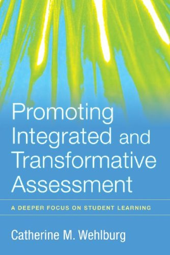 Promoting Integrated and Transformative Assessment A Deeper Focus on Student Learning  2008 edition cover