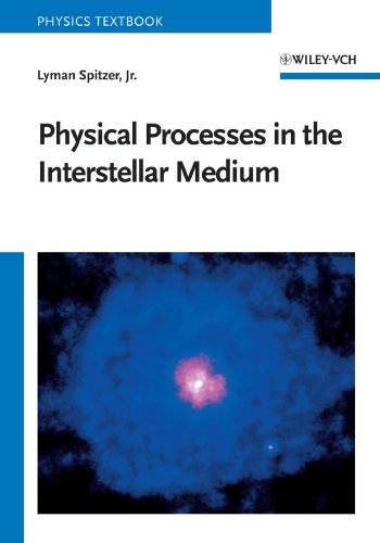 Physical Processes in the Interstellar Medium  1st 1978 9780471293354 Front Cover