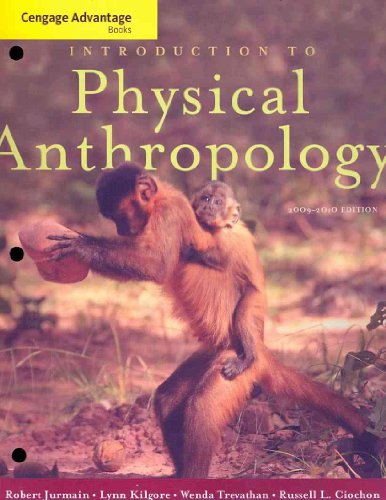 Cengage Advantage Books: Introduction to Physical Anthropology  12th 2010 9780495602354 Front Cover