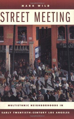 Street Meeting Multiethnic Neighborhoods in Early Twentieth-Century Los Angeles  2008 edition cover