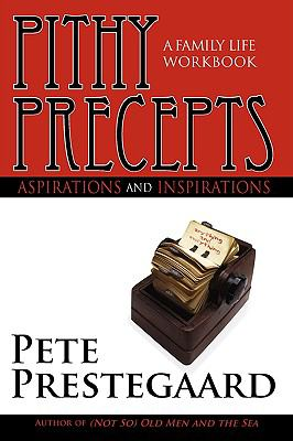 Pithy Precepts - Aspirations and Inspirations : A Family Life Workbook N/A edition cover