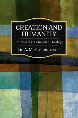Creation and Humanity The Sources of Christian Theology  2009 9780664231354 Front Cover