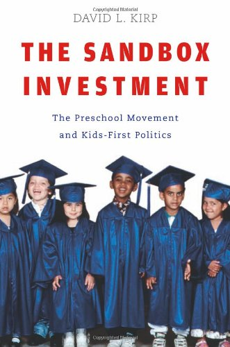 Sandbox Investment The Preschool Movement and Kids-First Politics  2007 edition cover