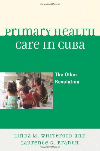 Primary Health Care in Cuba The Other Revolution N/A edition cover