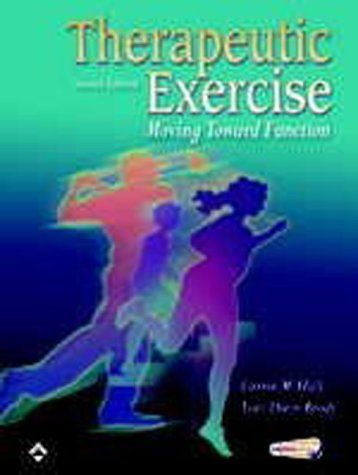 Therapeutic Exercise Moving Toward Function 2nd 2005 (Revised) edition cover