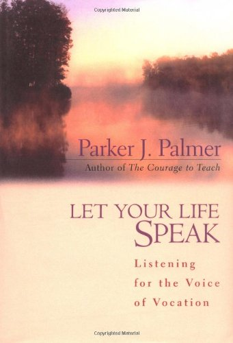 Let Your Life Speak Listening for the Voice of Vocation  2000 edition cover