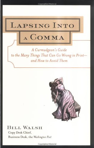 Lapsing into a Comma A Curmudgeon's Guide to the Many Things That Can Go Wrong in Print - And How to Avoid Them  2000 edition cover