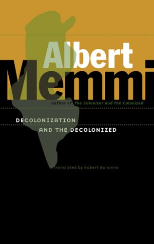 Decolonization and the Decolonized   2006 9780816647354 Front Cover