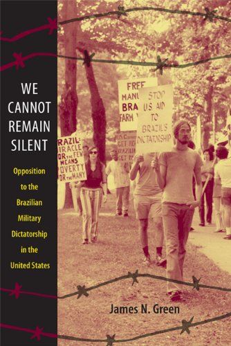 We Cannot Remain Silent Opposition to the Brazilian Military Dictatorship in the United States  2010 edition cover