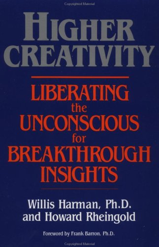 Higher Creativity Liberating the Unconscious for Breakthrough Insights N/A 9780874773354 Front Cover