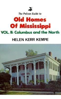 Pelican Guide to Old Homes of Mississippi Columbus and the North N/A 9780882891354 Front Cover