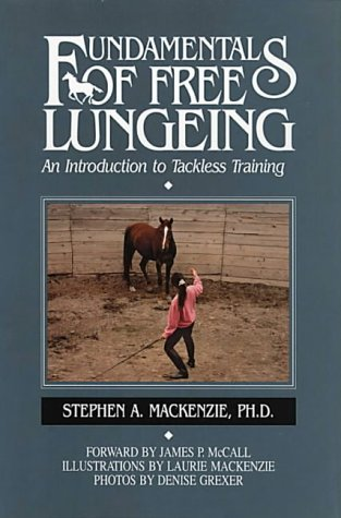 Fundamentals of Free Lungeing An Introduction to Tackless Training N/A 9780939481354 Front Cover