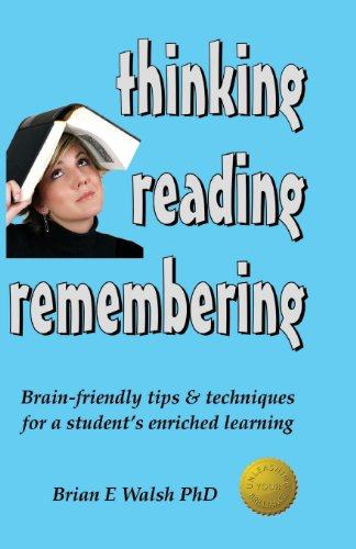 Thinking, Reading, Remembering: Brain-Friendly Tips & Techniques for a Student's Enriched Learning  0 edition cover