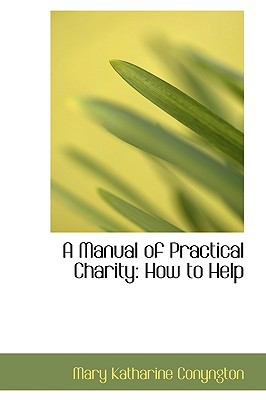 A Manual of Practical Charity: How to Help  2009 edition cover