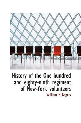 History of the One Hundred and Eighty-Ninth Regiment of New-York Volunteers N/A 9781115019354 Front Cover