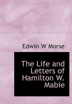 Life and Letters of Hamilton W Mabie N/A 9781115291354 Front Cover