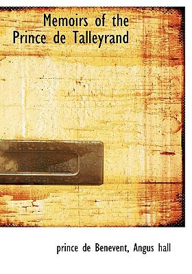 Memoirs of the Prince de Talleyrand N/A 9781115329354 Front Cover