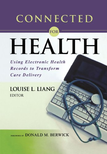 Connected for Health Using Electronic Health Records to Transform Care Delivery  2010 9781118018354 Front Cover