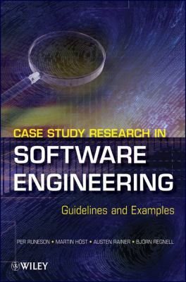 Case Study Research in Software Engineering Guidelines and Examples  2012 9781118104354 Front Cover