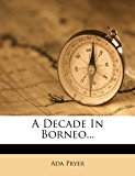 A Decade in Borneo...  0 edition cover