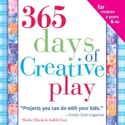 365 Days of Creative Play  4th 2005 9781402205354 Front Cover