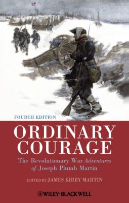 Ordinary Courage The Revolutionary War Adventures of Joseph Plumb Martin 4th 2012 edition cover