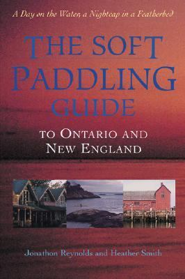 Soft Paddling Guide to Ontario and New England   2001 9781550463354 Front Cover