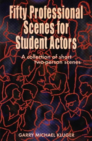 Fifty Professional Scenes for Student Actors A Collection of Short Two-Person Scenes  1997 edition cover