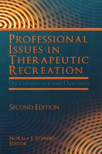 Professional Issues in Therapeutic Recreation On Competence and Outcomes 2nd 2009 edition cover
