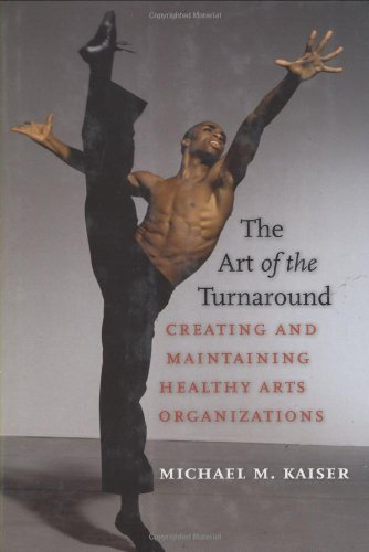 Art of the Turnaround Creating and Maintaining Healthy Arts Organizations  2008 edition cover