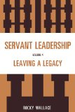 Servant Leadership Leaving a Legacy  2011 edition cover