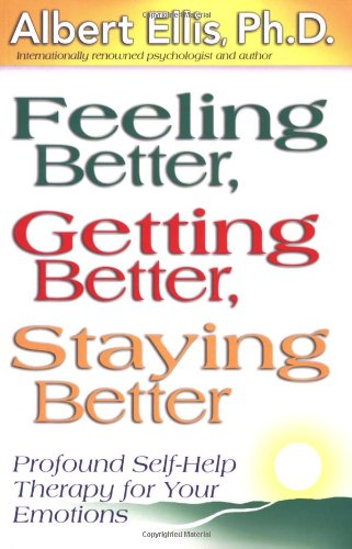 Feeling Better, Getting Better, Staying Better Profound Self-Therapy for Emotional Well-Being  2001 edition cover