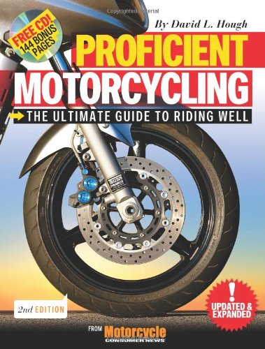 Proficient Motorcycling The Ultimate Guide to Riding Well 2nd 2008 (Revised) 9781933958354 Front Cover