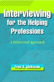 Interviewing for the Helping Professions A Relational Approach  2014 edition cover