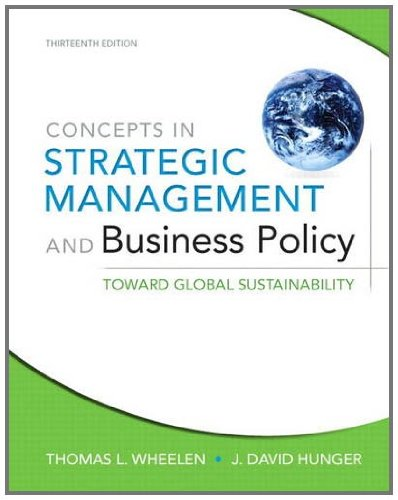 Concepts in Strategic Management and Business Policy Toward Global Sustainability 13th 2012 9780132153355 Front Cover