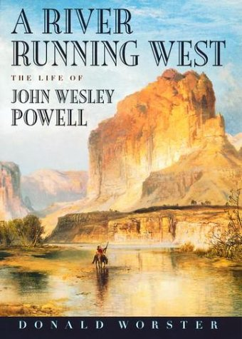 River Running West The Life of John Wesley Powell  2002 edition cover