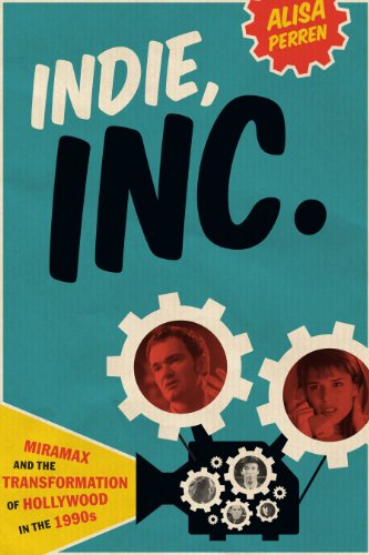 Indie, Inc Miramax and the Transformation of Hollywood in The 1990s  2012 9780292754355 Front Cover