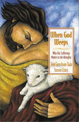 When God Weeps Why Our Sufferings Matter to the Almighty  2000 edition cover