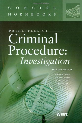 Principles of Criminal Procedure Investigation, 2d, Concise Hornbook Series 2nd 2009 (Revised) edition cover
