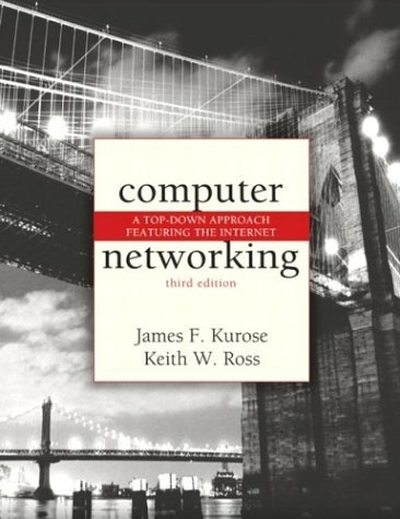 Computer Networking A Top-down Approach Featuring the Internet 3rd 2005 (Revised) edition cover