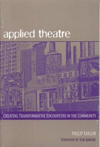 Applied Theatre Creating Transformative Encounters in the Community  2003 edition cover