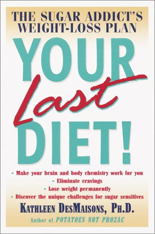 Your Last Diet! The Sugar Addict's Weight-Loss Plan  2001 edition cover