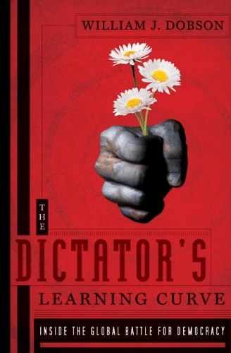 Dictator's Learning Curve Inside the Global Battle for Democracy  2012 edition cover