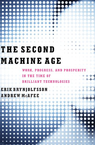 Second Machine Age Work, Progress, and Prosperity in a Time of Brilliant Technologies  2014 edition cover