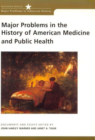 Major Problems in the History of American Medicine and Public Health   2001 edition cover
